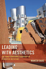 Leading with Aesthetics: The Transformational Leadership of Charles M. Vest at M