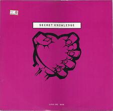LOVE ME NOW # SECRET KNOWLEDGE - Maxi 45g  12'