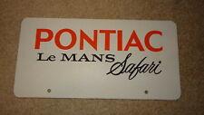 Vintage Pontiac Le Mans Safari dealer showroom license plate. 1970's.