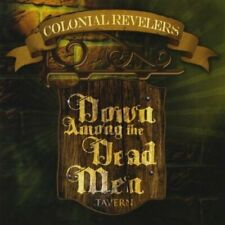 COLONIAL REVELERS - DOWN AMONG THE DEAD MEN NEW CD