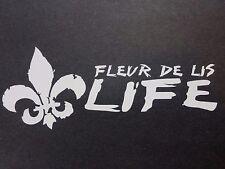 Decal - car / truck window; Louisiana lifestyle theme, Fleur de Lis Life