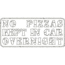 No Pizzas Kept Overnight Funny Pizza Delivery Car Wall Vinyl Decal Sticker White