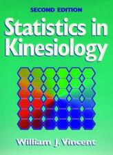 Statistics in Kinesiology By William J. Vincent. 9780736001489