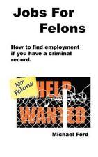 Jobs for Felons (Paperback or Softback)