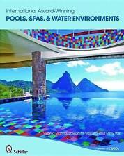International Award-winning Pools. Spas and Water Environments by Martino, Virgi