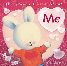 The Things I Love about Me by Trace Moroney (paperback)