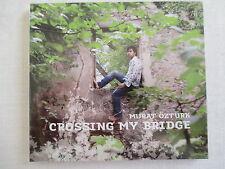 Murat Öztürk - Crossing My Bridge - CD Neu & OVP