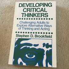 STEPHEN D. BROOKFIELD. DEVELOPING CRITICAL THINKERS. 0335155510