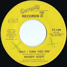 Moody Scott ORIG US 45 May I turn you on EX '72 Seventy 7 Soul Funk