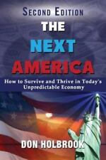 The Next America: How to Survive and Thrive in Today's Unpredictable Economy (Pa