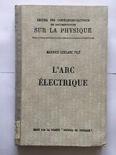 L'ARC ELECTRIQUE 1922 MAURICE LEBLANC SUR LA PHYSIQUE ILLUSTRE RECUEIL