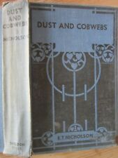 Dust and Cobwebs by R. T. Nicholson Published by Sheldon Press