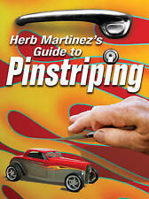 Herb Martinez's Guide to Pinstriping Cars by Herb Martinez (Paperback, 2007)