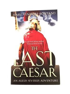 The Last Caesar: Roman Historical Fiction by Henry Venmore-Rowland (Paperback, …