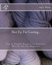 Shut Up, I'm Counting... by Leigh Mickens (2011, Paperback)