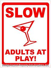 Slow Adults at Play Sign. 12x18. Great Pation Bar & Pool Deck Decor. Unique