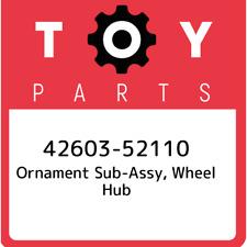 42603-52110 Toyota Ornament sub-assy, wheel hub 4260352110, New Genuine OEM Part