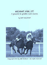Jeff Sillifant's WEIGHT FOR IT! A horse racing pounds to profits cash course