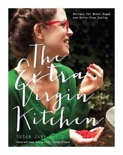 The Extra Virgin Kitchen: Recipes for Wheat-Free, Sugar-Free and Dairy-Free...