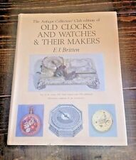 OLD CLOCKS & WATCHES & THEIR MAKERS BY F. J BRITTEN 1983 VINTAGE READS
