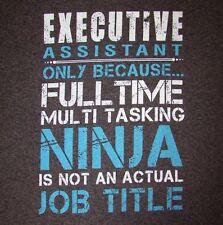 EXECUTIVE ASSISTANT-FULL TIME MULTI TASKING NINJA...-Men's size 2XL- Graphic Tee