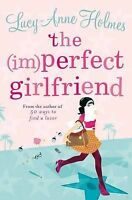 The (Im)Perfect Girlfriend, Holmes, Lucy-Anne, Very Good Book