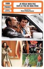 FICHE CINEMA : JE REGLE MON PAS SUR LE PAS DE MON PERE - Yanne,Canet,Côte 1999