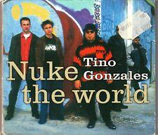 TINO GONZALES - NUKE THE WORLD - VERY GOOD RARE DIGIPAK CD