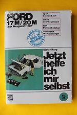 Ford  17M 20M ab 1967 Reparaturanleitung Jetzt helfe ich mir selbst