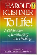 To Life!: A Celebration of Jewish Being and Thinking by Harold S. Kushner