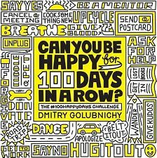 Can You Be Happy for 100 Days in a Row? by Dmitry Golubnichy (2017, Paperback)