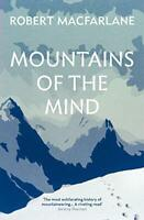 Mountains Of The Mind: A History Of A Fascination by Macfarlane, Robert, NEW Boo