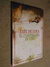 Il contrario di uno Erri de Luca Feltrinelli 2003 L1