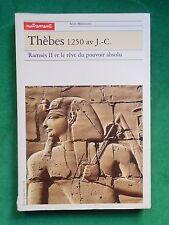 THEBES 1250 AV JC RAMSES II LE REVE DU POUVOIR ABSOLU REVUE AUTREMENT EGYPTE