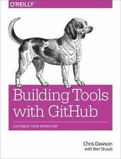Building Tools with Github: Customize Your Workflow (Paperback or Softback)