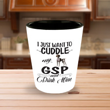 Cuddle And Drink Wine With German Shorthaired Pointer Shot Glass, Gsp Dog Gifts