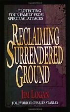 Reclaiming Surrendered Ground: Protecting Your Family from Spiritual Attacks by