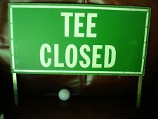 """Vintage GOLF COURSE SIGN  """"TEE CLOSED"""" with Mounting Stakes"""