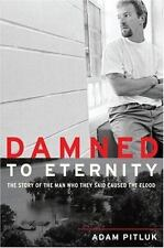 Damned to Eternity: The Story of the Man Who They Said Caused the Flood, Pitluk,