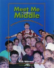Meet Me in the Middle: Becoming an Accomplished Middle Level Teacher, Wormeli, R