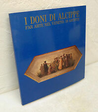Bortolatto,I DONI DI ALCIPPE.Far arte nel Veneto.19 artiste,1989[catalogo mostra