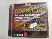 CD NESSUNA FERMATA VIAREGGIO DUE ANNI DOPO IL VIAGGIO DI UNA CITTA CHE NON SI AR