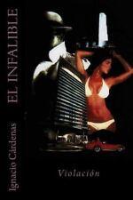 El Infalible: Violacion : El Infalible by Ignacio Cardenas (2015, Paperback)