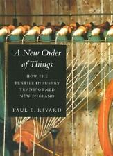 A New Order of Things: How the Textile Industry Transformed New-ExLibrary