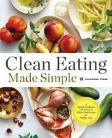 Clean Eating Made Simple : A Healthy Cookbook With Delicious Whole-food Recip...
