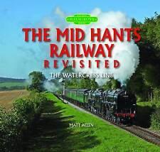 The Mid Hants Railway Revisited: The Watercress Line by Matt Allen (Hardback, 20