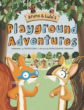 Bruno and Lulu's Playground Adventures by Patricia Lakin (2014, Picture Book)
