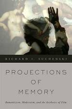 Projections of Memory: Romanticism, Modernism, and the Aesthetics of Film by...