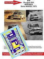 DECALS 1/24 REF 879 PEUGEOT 504 MAKINEN RALLYE DU MAROC 1975 RALLY WRC