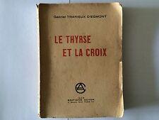 LE THYRSE ET LA CROIX 1936 TRARIEUX D'EGMONT